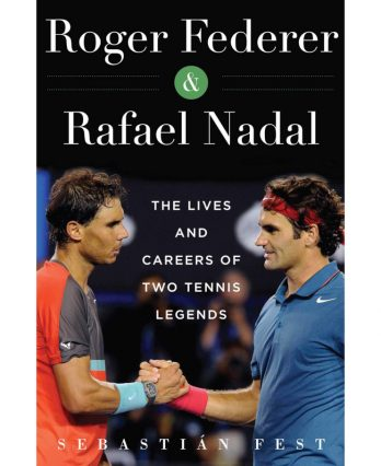 Tennis book titled 'Roger Federer & Rafael Nadal – The Lives and Careers of Two Tennis Legends'