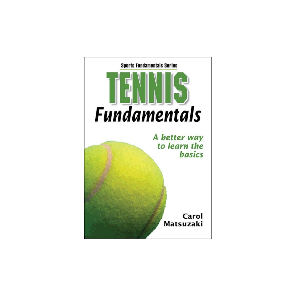 Tennis book titled 'Tennis Fundamentals – A Better Way to Learn the Basics' (TENNIS GIFTS)