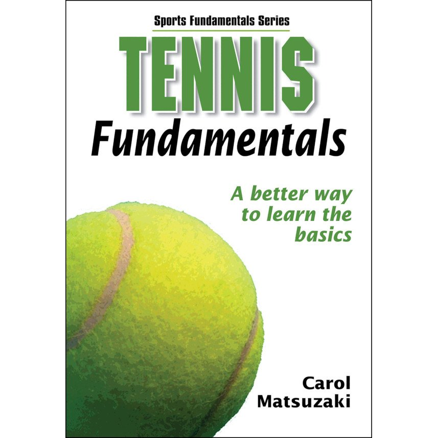 Tennis book titled 'Tennis Fundamentals – A Better Way to Learn the Basics'